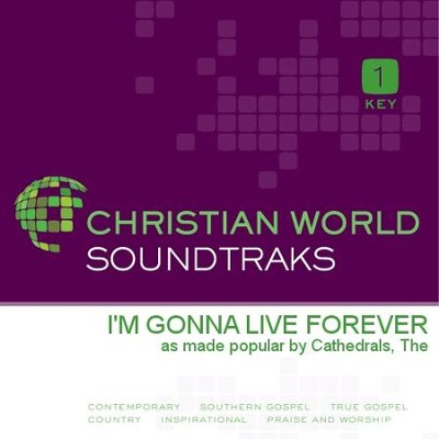 I'm Gonna Live Forever   [Music Download] -     By: The Cathedrals