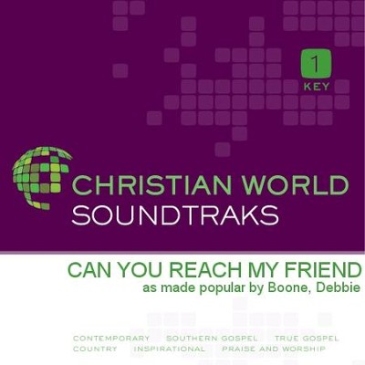 Can You Reach My Friend  [Music Download] -     By: Debbie Boone