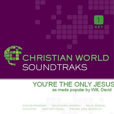 You're The Only Jesus   [Music Download] -     By: David Will