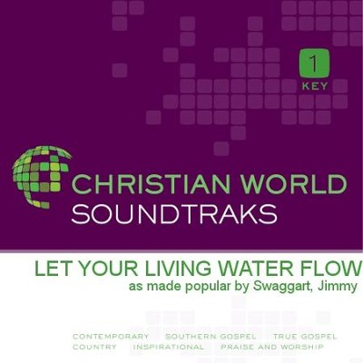Let Your Living Water Flow  [Music Download] -     By: Jimmy Swaggart