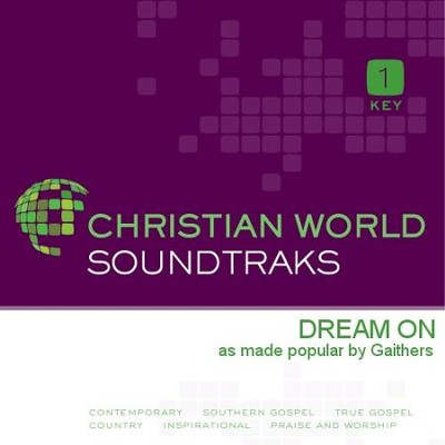 Dream On   [Music Download] -     By: The Gaithers