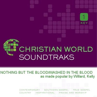 Nothing But The Blood/Washed In The Blood  [Music Download] -     By: Kelly Willard