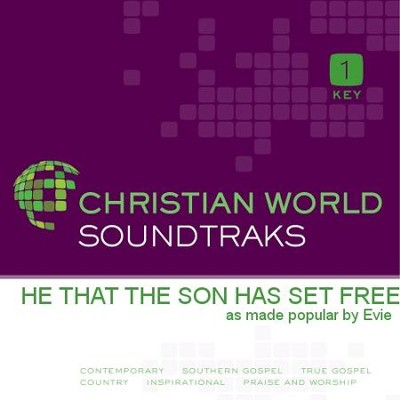 He That The Son Has Set Free  [Music Download] -     By: Evie