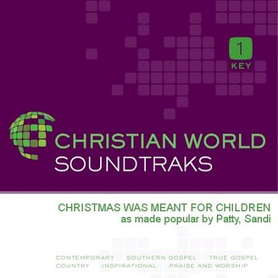 Christmas Was Meant For Children  [Music Download] -     By: Sandi Patty