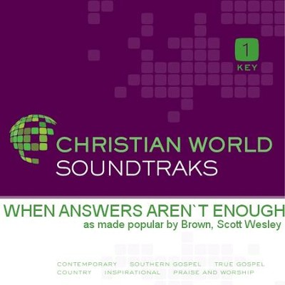 When Answers Aren't Enough   [Music Download] -     By: Scott Brown