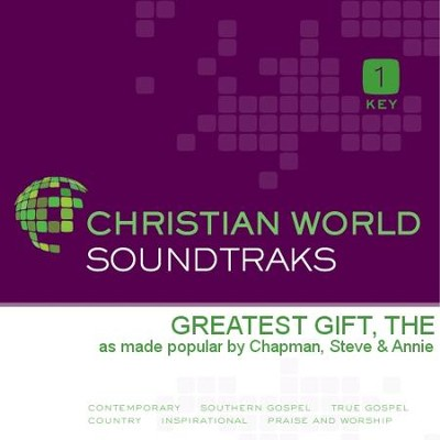 Greatest Gift, The  [Music Download] -     By: Steve Chapman, Annie Chapman