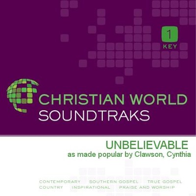 Unbelievable  [Music Download] -     By: Cynthia Clawson