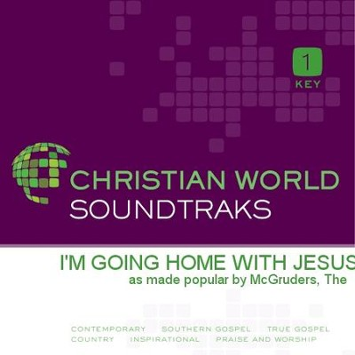 I'M Going Home With Jesus  [Music Download] -     By: The McGruders