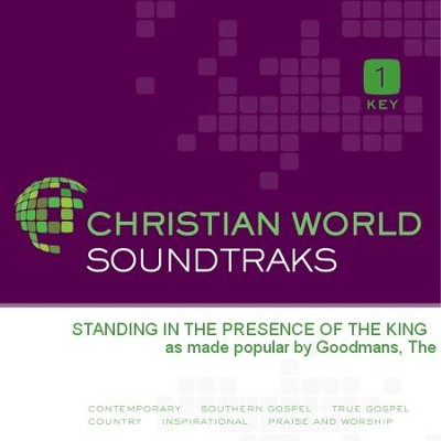 Standing In The Presence Of The King  [Music Download] -     By: The Goodmans