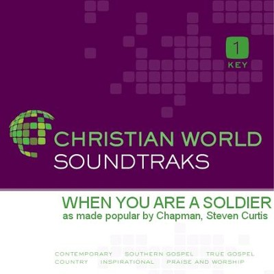 When You Are A Soldier   [Music Download] -     By: Steven Curtis Chapman