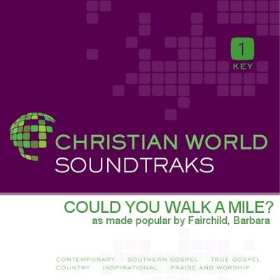 Could You Walk A Mile?  [Music Download] -     By: Barbara Fairchild