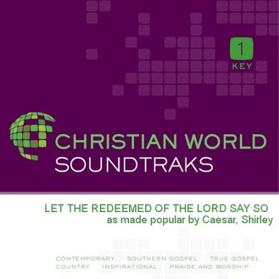 Let The Redeemed Of The Lord Say So  [Music Download] -     By: Shirley Caesar