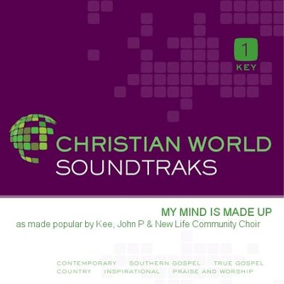 My Mind Is Made Up   [Music Download] -     By: John P. Kee, New Life Community Choir