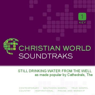 Still Drinking Water From The Well  [Music Download] -     By: The Cathedrals
