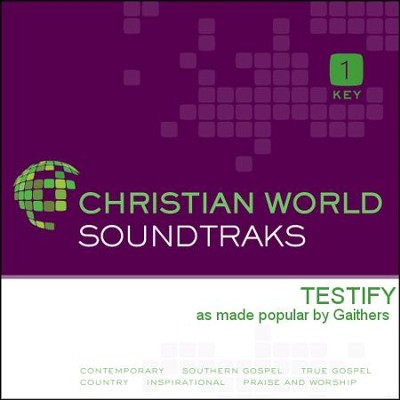 Testify  [Music Download] -     By: The Gaithers