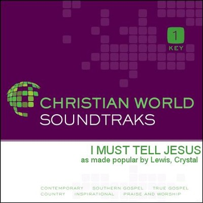 I Must Tell Jesus  [Music Download] -     By: Crystal Lewis