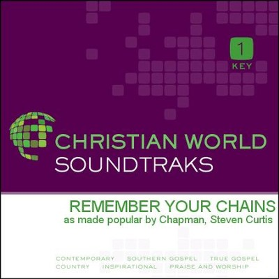 Remember Your Chains  [Music Download] -     By: Steven Curtis Chapman