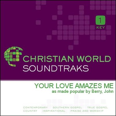 Your Love Amazes Me  [Music Download] -     By: John Berry
