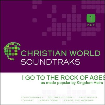 I Go To The Rock Of Ages  [Music Download] -     By: The Kingdom Heirs