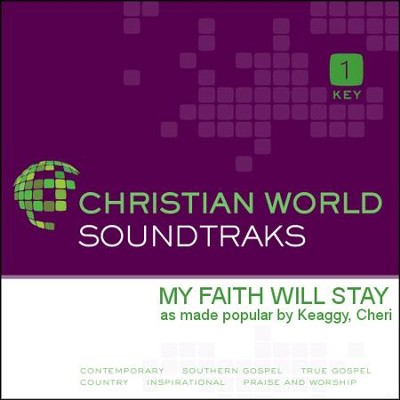My Faith Will Stay  [Music Download] -     By: Cheri Keaggy