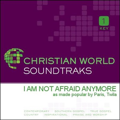 I Am Not Afraid Anymore   [Music Download] -     By: Twila Paris