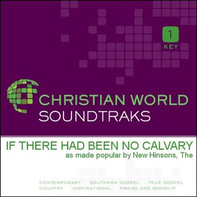 If There Had Been No Calvary  [Music Download] -     By: The New Hinsons