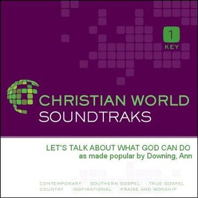 Let'S Talk About What God Can Do  [Music Download] -     By: Ann Downing