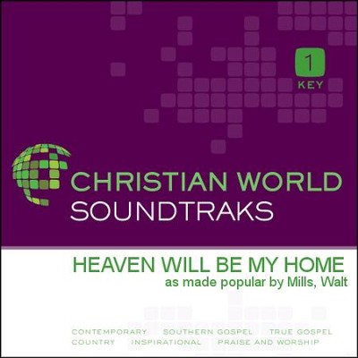 Heaven Will Be My Home  [Music Download] -     By: Walt Mills