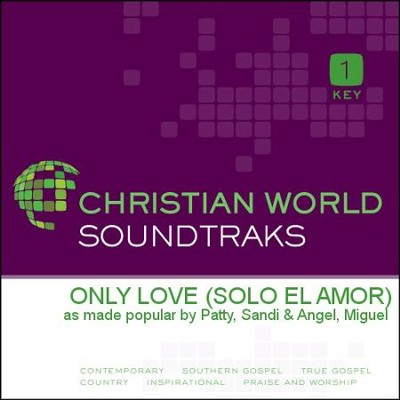 Only Love (Solo El Amor)  [Music Download] -     By: Sandi Patty