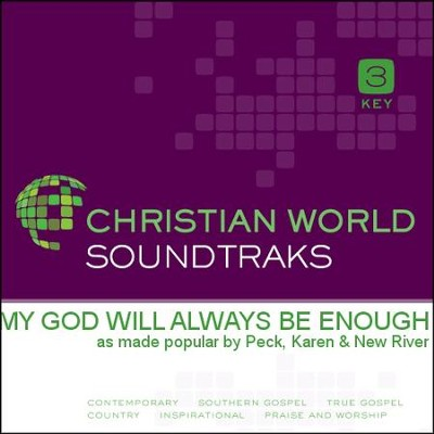 My God Will Always Be Enough - High Key without Background Vocals  [Music Download] -     By: Karen Peck & New River