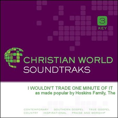 I Wouldn'T Trade One Minute Of It  [Music Download] -     By: The Hoskins Family