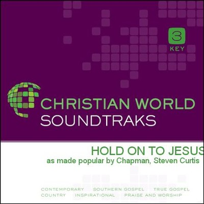 Hold On to Jesus   [Music Download] -     By: Steven Curtis Chapman