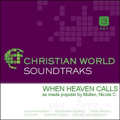 When Heaven Calls   [Music Download] -     By: Nicole C. Mullen