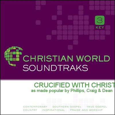 Crucified With Christ  [Music Download] -     By: Phillips Craig & Dean