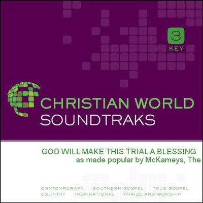 God Will Make This Trial A Blessing   [Music Download] -     By: The McKameys