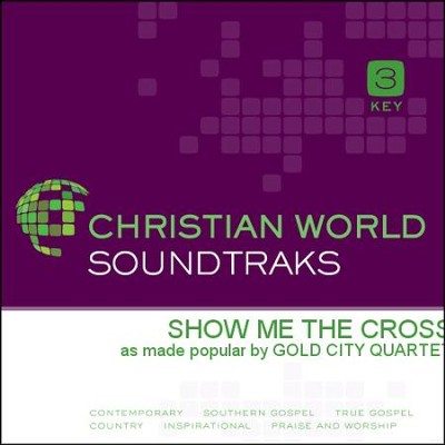 Show Me The Cross  [Music Download] -     By: Gold City Quartet