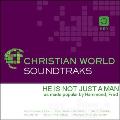 He Is Not Just A Man  [Music Download] -     By: Fred Hammond