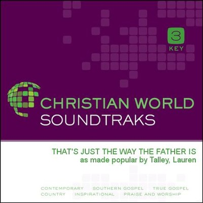 That'S Just The Way The Father Is  [Music Download] -     By: Lauren Talley