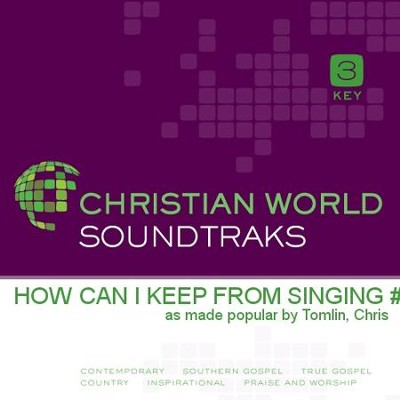 How Can I Keep From Singing  [Music Download] -     By: Chris Tomlin