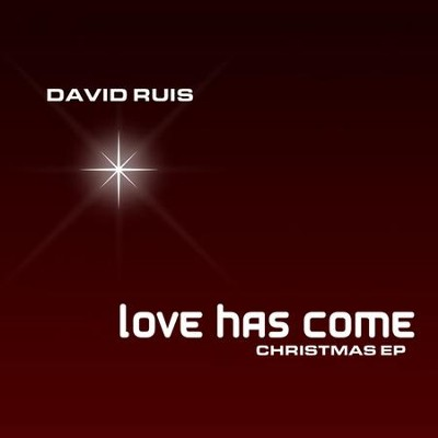 Love Has Come  [Music Download] -     By: David Ruis