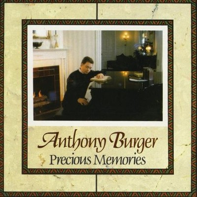 Precious Memories  [Music Download] -     By: Anthony Burger