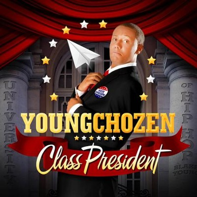 Class President  [Music Download] -     By: Young Chozen