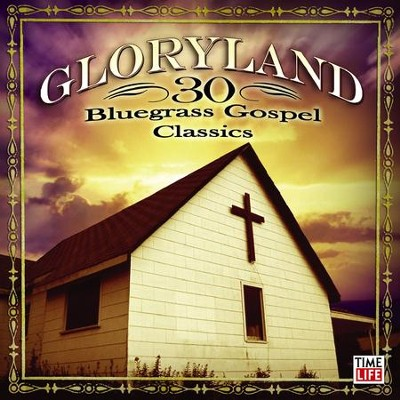 Gloryland - 30 Bluegrass Gospel Classics  [Music Download] -     By: Various Artists