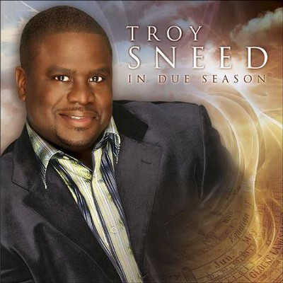 In Due Season  [Music Download] -     By: Troy Sneed