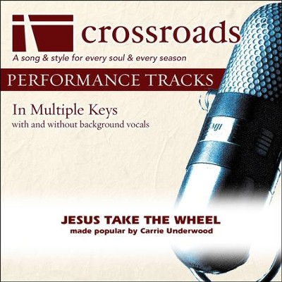 Jesus Take The Wheel (Made Popular By Carrie Underwood) (Performance Track)  [Music Download] -