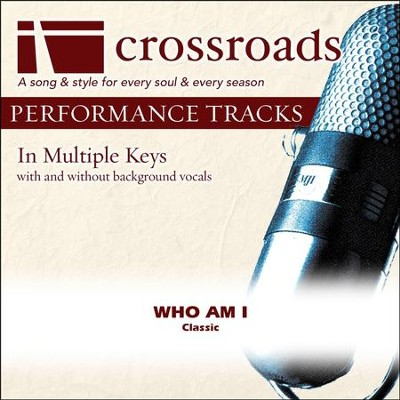 Who Am I (Made Popular By The Happy Goodmans) (Performance Track)  [Music Download] -