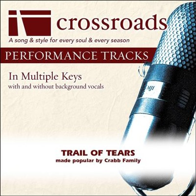 Trail Of Tears (Made Popular By The Crabb Family) (Performance Track)  [Music Download] -