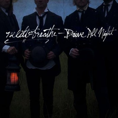 Drive All Night  [Music Download] -     By: NEEDTOBREATHE