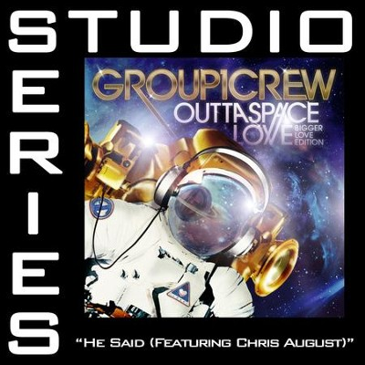 He Said (feat. Chris August)  [Music Download] -     By: Group 1 Crew