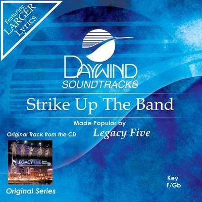 Strike Up The Band  [Music Download] -     By: Legacy Five